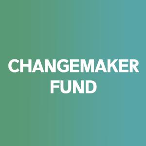Changemaker Fund